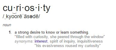 Curiosity Definition from Google